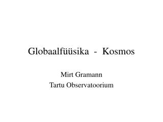 Globaalfüüsika  -  Kosmos