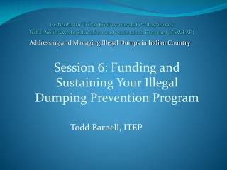 Session 6: Funding and Sustaining Your Illegal Dumping Prevention Program