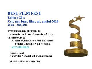 BEST FILM FEST Editia a XI-a  28 ian. – 3 feb. 2011 Cele mai bune filme ale anului 2010