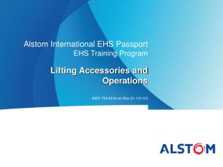 Alstom  International EHS Passport EHS Training Program Lifting Accessories and Operations