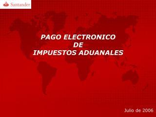 PAGO ELECTRONICO  DE  IMPUESTOS ADUANALES