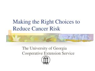 Making the Right Choices to Reduce Cancer Risk