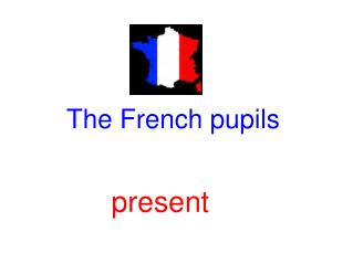 The French pupils