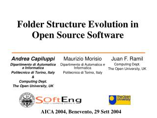 Andrea Capiluppi Dipartimento di Automatica e Informatica Politecnico di Torino, Italy &