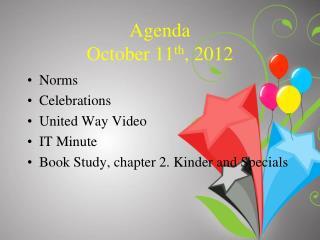 Agenda October 11 th , 2012