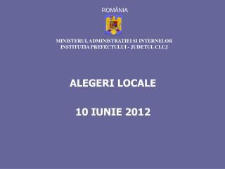 ALEGERI LOCALE  10 IUNIE 2012