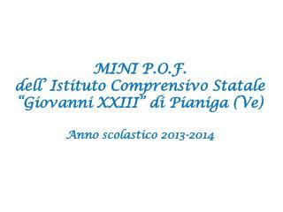 """MINI P.O.F. dell' Istituto Comprensivo Statale """"Giovanni XXIII"""" di Pianiga (Ve)"""