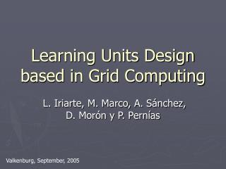 Learning Units Design based in Grid Computing