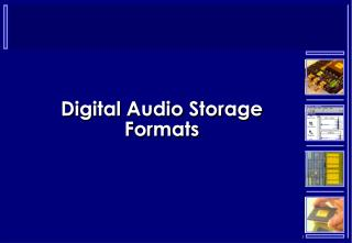 Digital Audio Storage Formats
