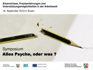 Symposium Alles Psyche, oder was ?