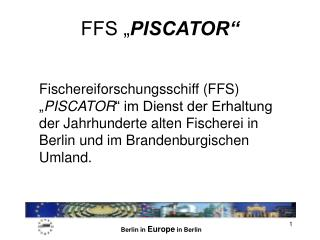 """FFS """" PISCATOR"""""""