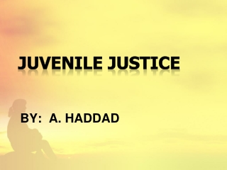 JUVENILE COURT:  CONTEXT AND  OVERVIEW