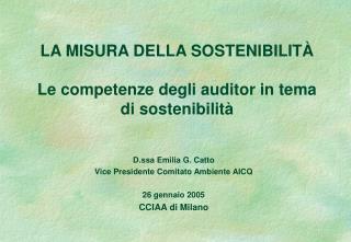 LA MISURA DELLA SOSTENIBILITÀ Le competenze degli auditor in tema di sostenibilità