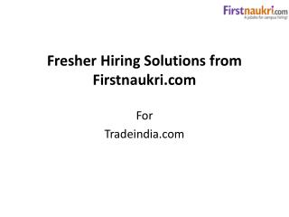 Fresher Hiring Solutions from Firstnaukri