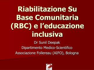 Riabilitazione Su Base Comunitaria (RBC) e l�educazione inclusiva