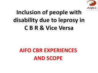 Inclusion of people with disability due to leprosy in  C B R & Vice Versa