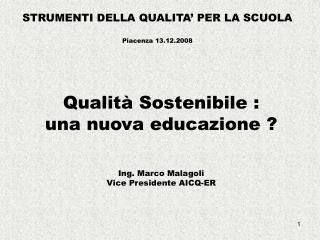 STRUMENTI DELLA QUALITA' PER LA SCUOLA Piacenza 13.12.2008