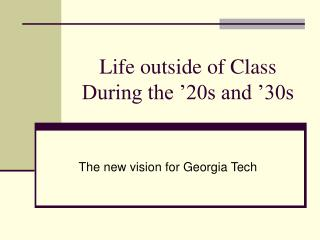 Life outside of Class During the '20s and '30s