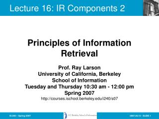 Lecture 16: IR Components 2