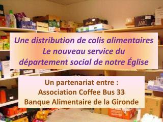 Une distribution de colis alimentaires Le nouveau service du département social de notre Église