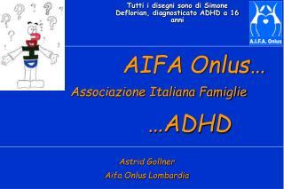 AIFA Onlus�   Associazione Italiana Famiglie            �ADHD
