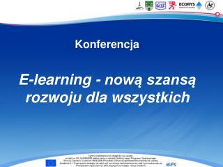 Konferencja   E-learning - nowa szansa rozwoju dla wszystkich