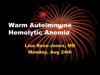 Warm Autoimmune Hemolytic Anemia