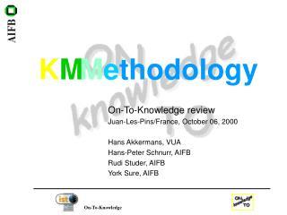 On-To-Knowledge review Juan-Les-Pins/France, October 06, 2000 Hans Akkermans, VUA