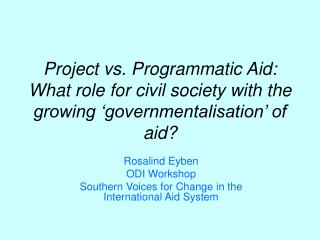 Rosalind Eyben ODI Workshop  Southern Voices for Change in the International Aid System