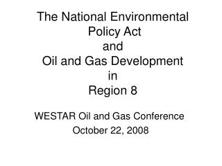 The National Environmental  Policy Act and Oil and Gas Development in Region 8