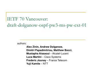 IETF 70 Vancouver: draft-dolganow-ospf-pw3-ms-pw-ext-01