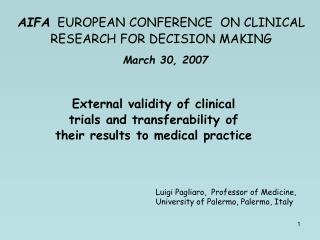AIFA EUROPEAN CONFERENCE  ON CLINICAL RESEARCH FOR DECISION MAKING