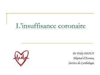 L'insuffisance coronaire