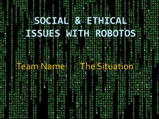 Social & Ethical Issues with  Robotos
