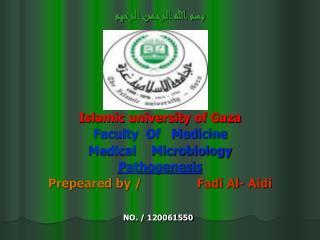 بسم الله الرحمن الرحيم Islamic university of Gaza Faculty  Of   Medicine Medical    Microbiology