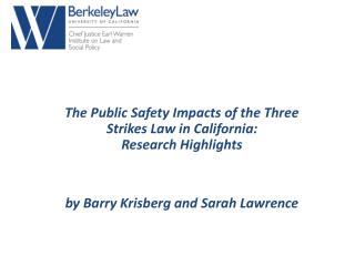 The Public Safety Impacts of Three Strikes in California:  A Review of the Research