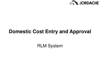 Domestic Cost Entry and Approval