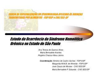 Estudo da Ocorrência da Síndrome Hemolítica Urêmica no Estado de São Paulo