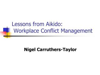 Lessons from Aikido:  Workplace Conflict Management