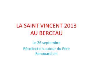 LA SAINT VINCENT 2013 AU BERCEAU