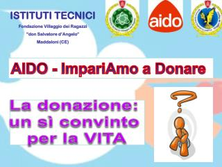La donazione:  un sì convinto  per la VITA