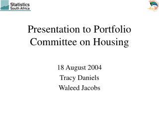 Presentation to Portfolio Committee on Housing