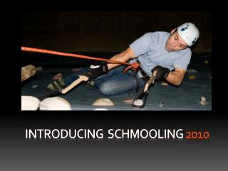 Introducing   SchmoolING 2010