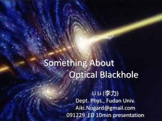 Something About                        Optical Blackhole