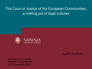 The Court of Justice of the European Communities: a melting pot of legal cultures