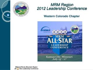 MRM Region  2012 Leadership Conference Western Colorado Chapter