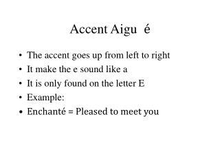 Accent Aigu   é