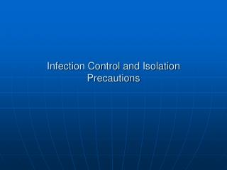 Infection Control and Isolation Precautions