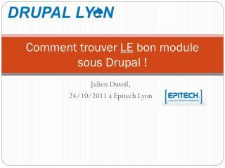 Comment trouver  LE  bon module sous Drupal !