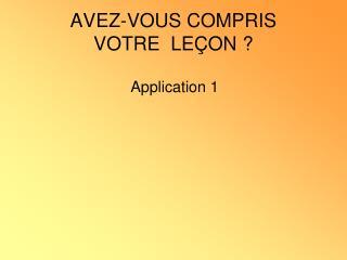 AVEZ-VOUS COMPRIS  VOTRE  LE�ON ?